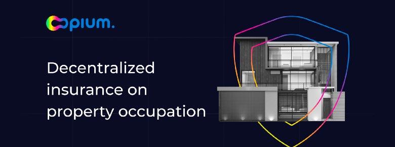 DeFi-проект Opium Protocol интегрировал децентрализированное страхование потери арендных платежей за недвижимость